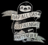 Shirt: Nap All Day Sleep All Night Party Never Sloth - by Nation Of Amanda