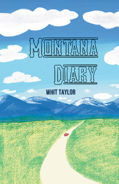 Montana Diary by Whit Taylor