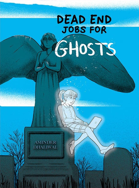 Dead End Jobs for Ghosts by Aminder Dhaliwal