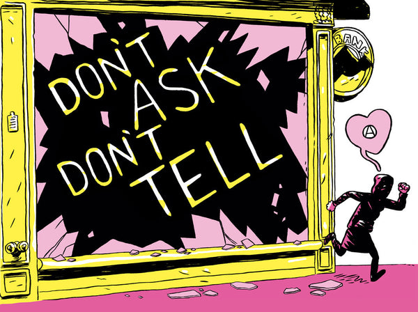 Screen Print: Don't Ask Don't Tell by Ben Passmore - 11.75 x 15.75