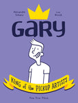 Gary - King of the Pickup Artists by Alexandre Simard and Luc Bossé