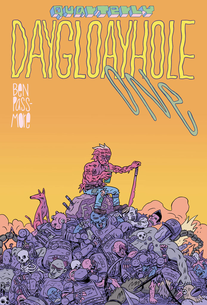 DAYGLOAYHOLE ONE by Ben Passmore