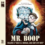 "Mr. Boop Volume II: ""God Is A Woman, And She's My Wife"" by Alec Robbins"