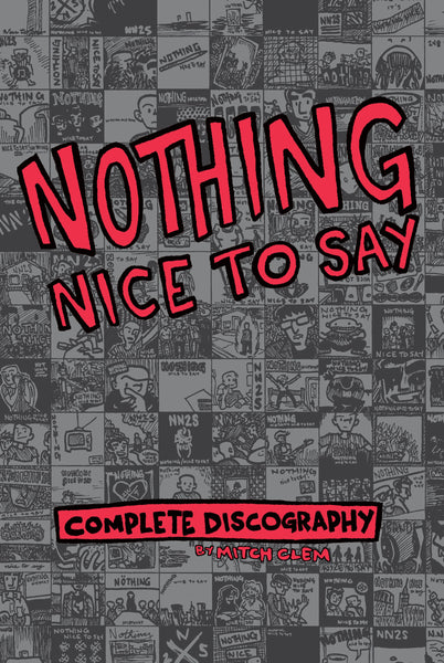 Nothing Nice To Say: Complete Discography by Mitch Clem