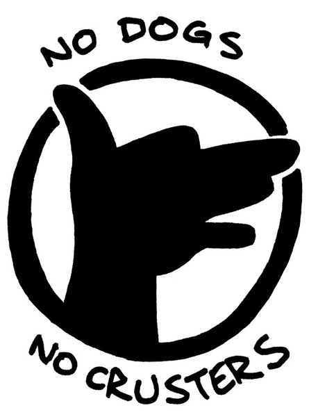 Sticker: No Dogs No Crusters by Mitch Clem