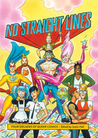 No Straight Lines: Four Decades of Queer Comics, edited by Justin Hall