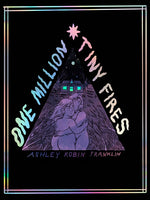 One Million Tiny Fires by Ashley Robin Franklin