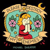 Please Destroy My Enemies Comic by Michael Sweater