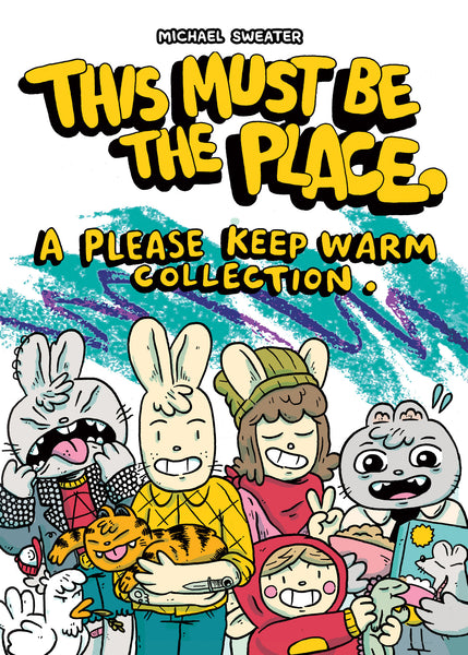 Michael Sweater - This Must Be The Place: A Please Keep Warm Collection