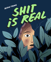 Shit Is Real by Aisha Franz