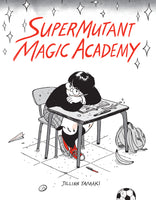 Super Mutant Magic Academy by Jillian Tamaki