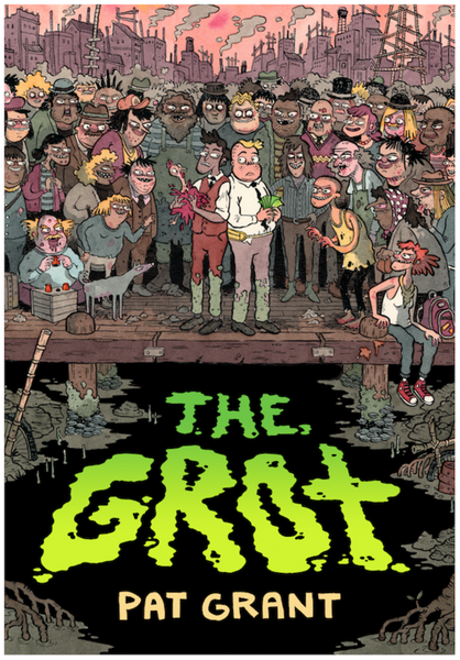 The Grot: The Story of the Swamp City Grifters by Pat Grant