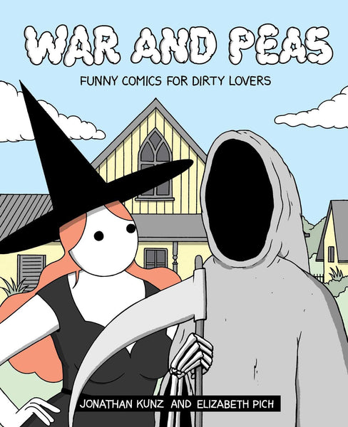 War and Peas: Funny Comics for Dirty Lovers by Jonathan Kunz and Elizabeth Pich