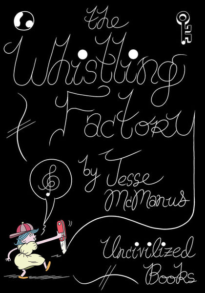 The Whistling Factory by Jesse McManus