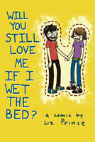 Will You Still Love Me If I Wet The Bed by Liz Prince