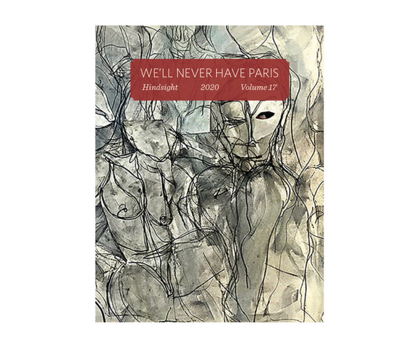 We'll Never Have Paris Zine #17: Hindsight