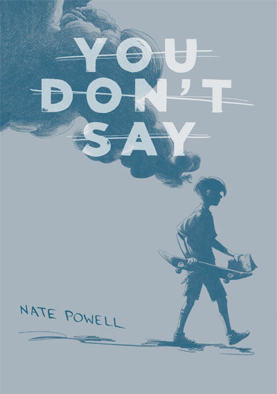 You Don't Say by Nate Powell