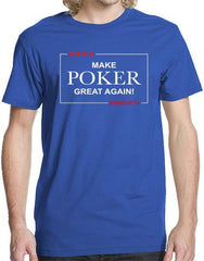 Make Poker Great Again T-Shirt