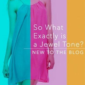 SO WHAT EXACTLY IS A JEWEL TONE?