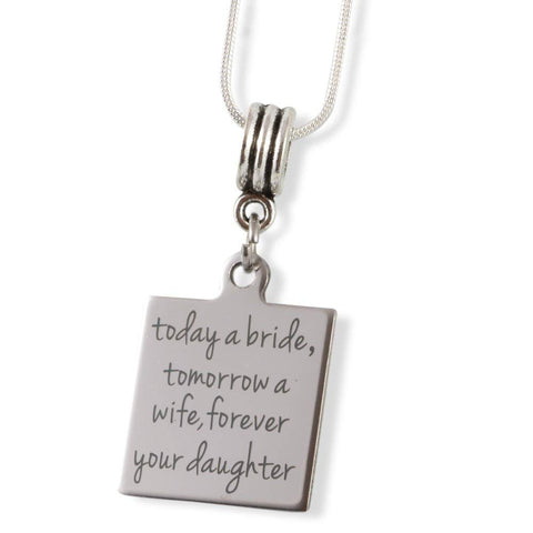 Today A Bride Tomorrow a Wife Forever Your Daughter Snake Chain Necklace