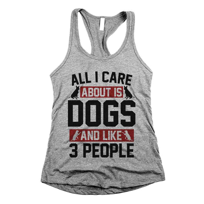 All I Care About is Dogs and Like 3 People Racerback Tank Grey