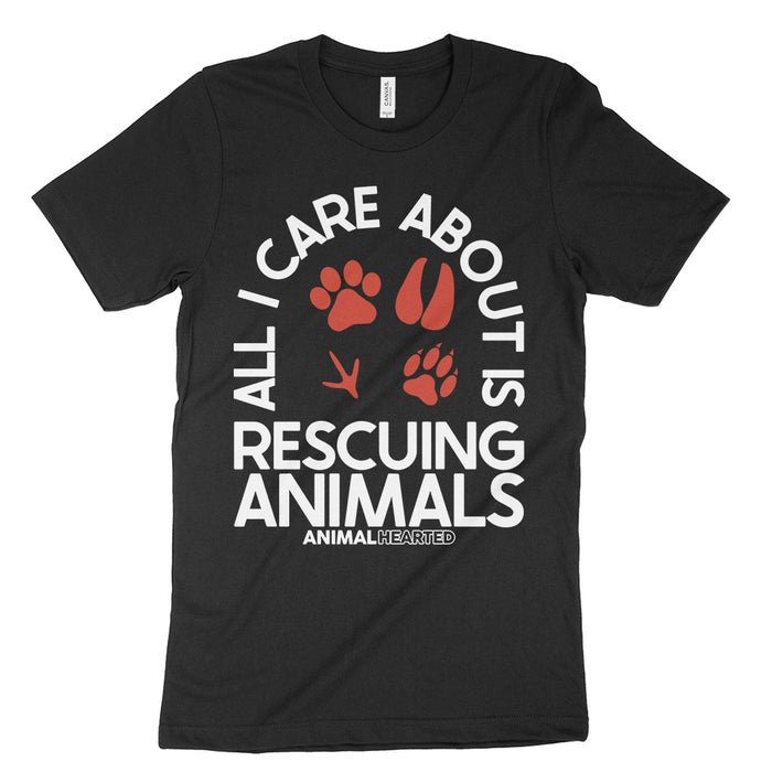 All I Care About Is Rescuing Animals Shirt