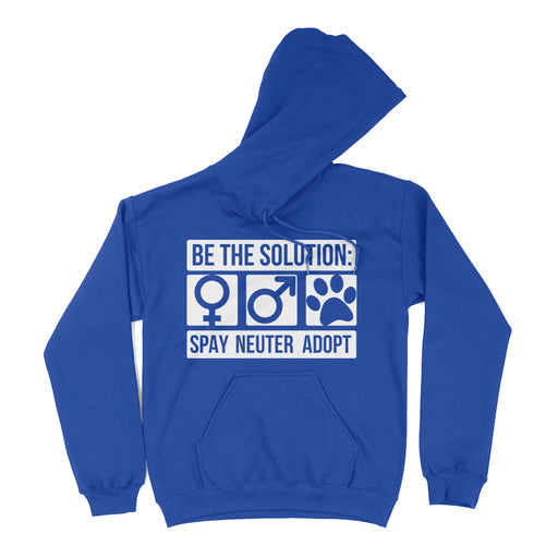 Be The Solution Spay Neuter Adopt Animal Rescue Hoodie Sweatshirt