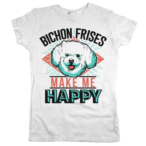Bichon Frises Make Me Happy Womens Shirt White