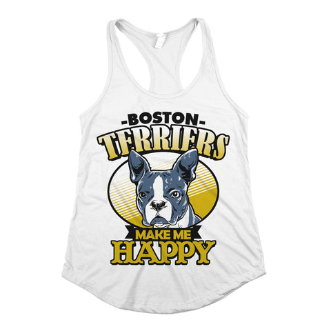 Boston Terriers Make Me Happy Womens Racerback Tank Top White