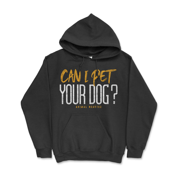 Can I Pet Your Dog Hoodie Black