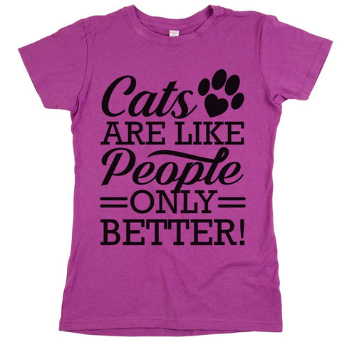 Cats Are like People Only Better'	T Shirt Womens	Orchid