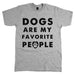 Dogs Are My Favorite People Unisex Tee Athletic Grey