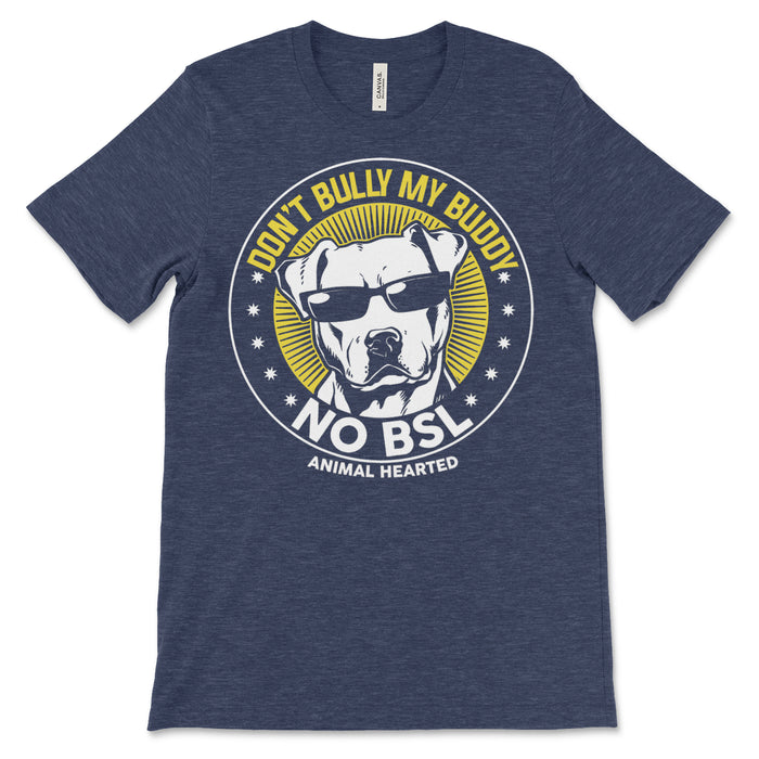 Don't Bully My Buddy No BSL T-Shirt