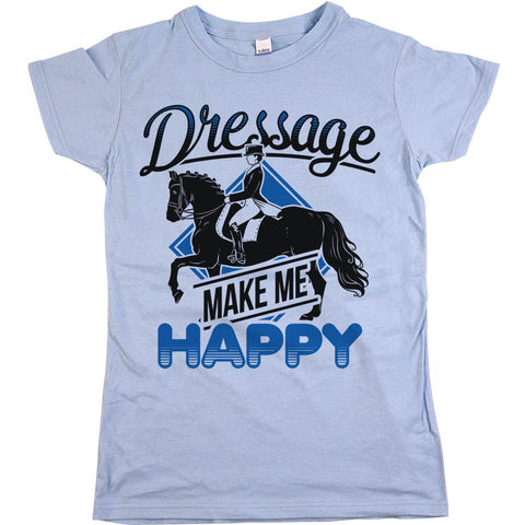 Dressage Makes Me Happy Womens JR Slim Fit Tee Baby Blue