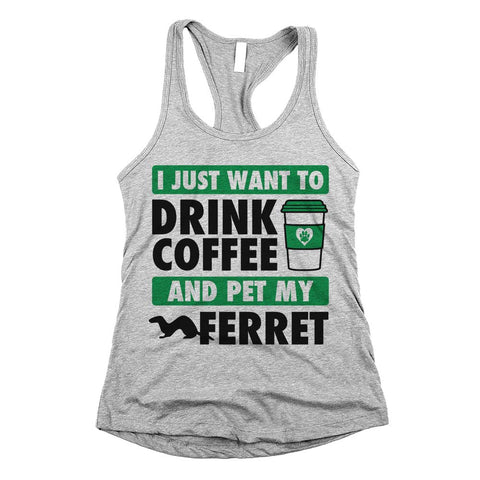 I Just Want To Drink Coffee And Pet My Ferret Racerback Tank Top Athletic Grey Womens