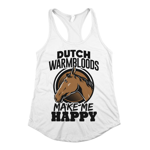 Dutch Warmbloods Make Me Happy Womens Racerback Tank Top White