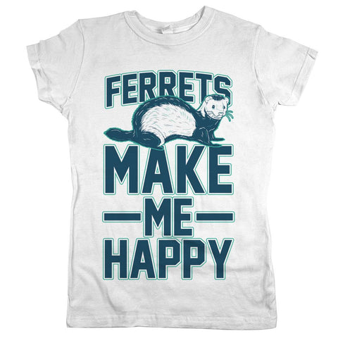 Ferrets Make Me Happy Womens JR Slim Fit Tee White