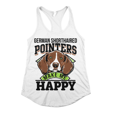 German Shorthaired Pointers Make Me Happy Womens Racerback Tank Top White
