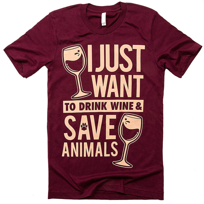 I just want to drink wine and save animals tee