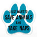 Save Animals and Take Naps Auto Magnet
