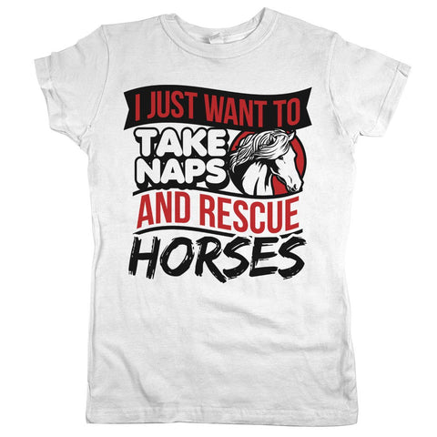 I Just Want To Take Naps And Rescue Horses Womens JR Slim Fit Tee White