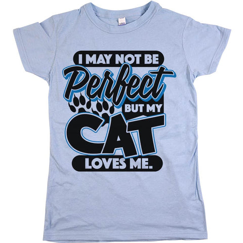 I May Not Be Perfect But My Cat Loves Me Womens Shirt Baby Blue