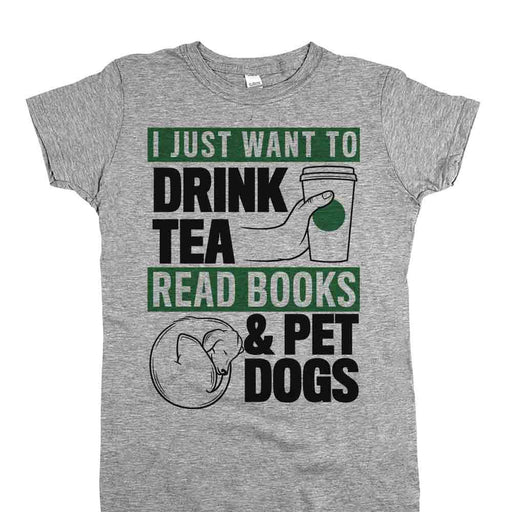 Drink Tea Read Books and Pet Dogs Womens JR Fit Tee Athletic Grey