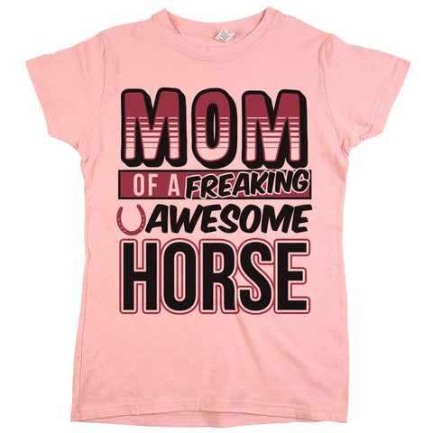 Mom of A Freaking Awesome Horse Womens Shirt Light Pink