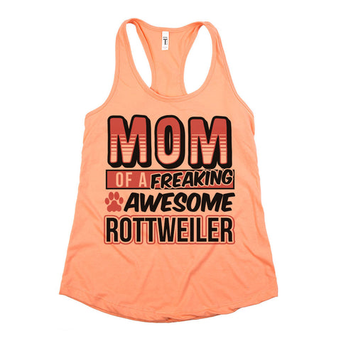 'Mom Of A Freaking Awesome Rottweiler'