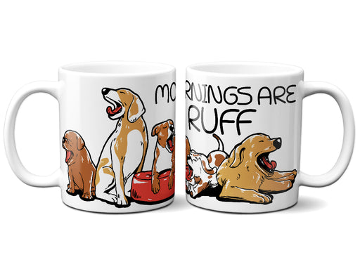 Mornings Are Ruff Dog Coffee Mug