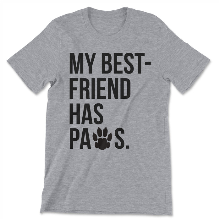 My Best Friend Has Paws Tee Shirt