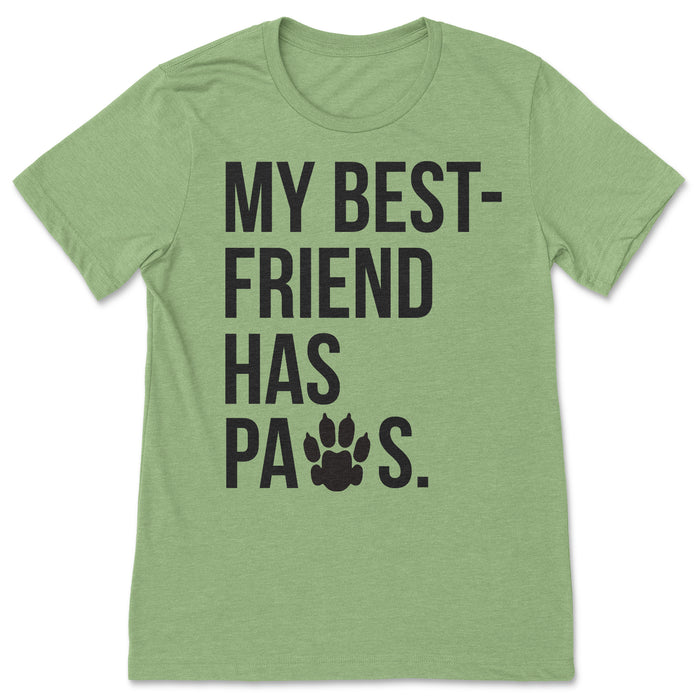 My Best Friend Has Paws Shirt