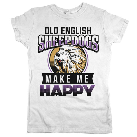 Old English Sheepdogs Make Me Happy Womens Shirt White