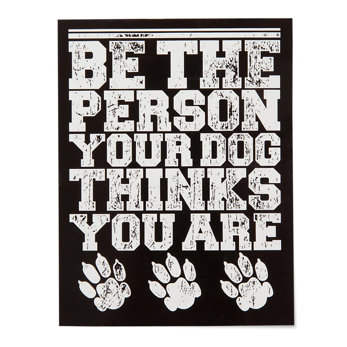 Be The Person Your Dog Thinks You Are Sticker - Gifts For Dog Lovers